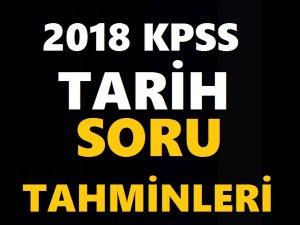 2018 KPSS TARİH SORU TAHMİNLERİ