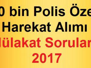 Polis Özel Harekat alımı mülakat soruları 2017