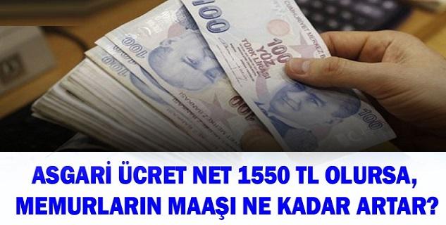 ASGARİ ÜCRET NET 1550 TL OLURSA, MEMURLARIN MAAŞI NE KADAR ARTAR?