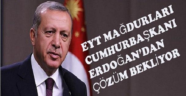 EYT Mağdurları Cumhurbaşkanı Erdoğan'dan Çözüm Bekliyor.