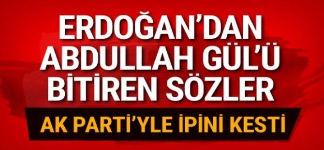 ERDOĞAN'DAN GÜL'E BÜYÜK REST!