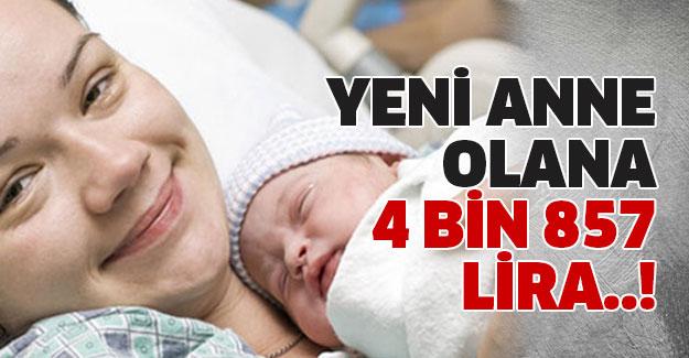 Doğum Yapan Kadınlara Tam 4 Bin 857 TL Ödeme