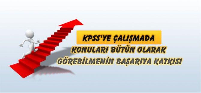 KPSS'ye Çalışmada Konuları Bütün Olarak Görebilmenin Başarıya Katkısı