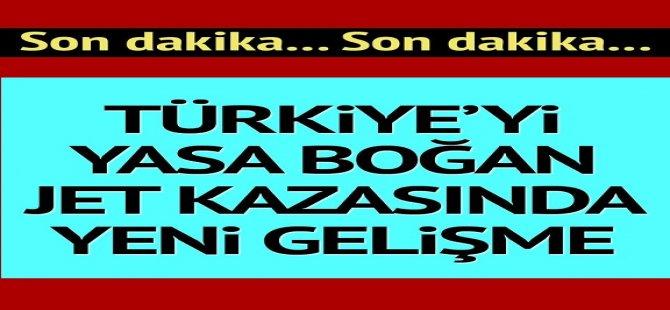 Türkiye'yi yasa boğan jet kazasında yeni gelişme