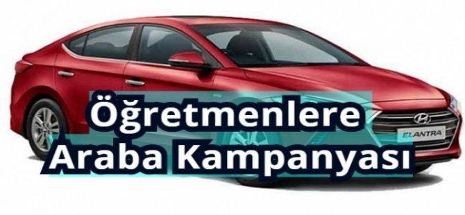 Öğretmenlere Araba Kampanyası 2018