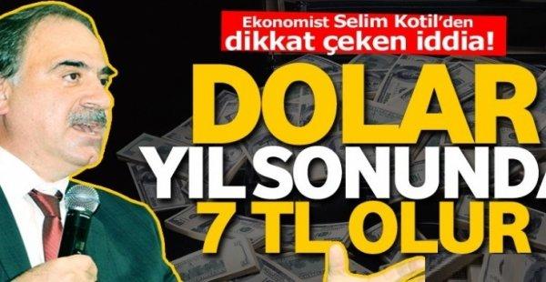 Dolar Yıl Sonunda En Az 7 Lira Olacak