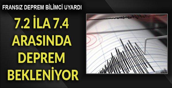7.2 ila 7.4 arasında deprem bekleniyor