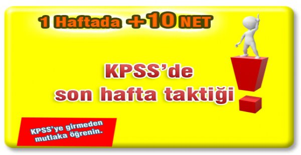 KPSS'DE SON HAFTA TAKTİĞİ!!!