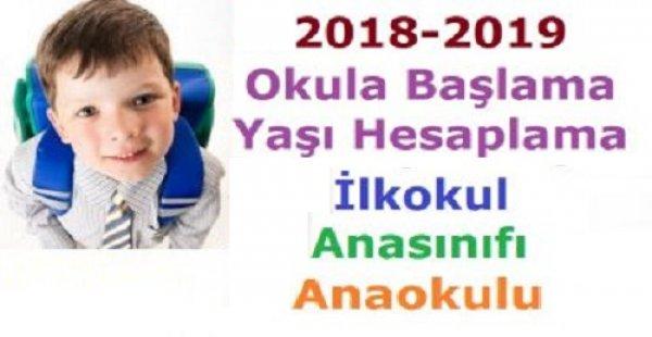 2018-2019 Okula Başlama Yaşı Hesaplama, İlkokul, Anasınıfı, Anaokulu