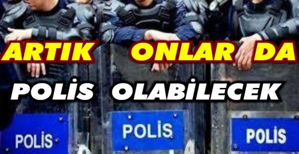 ARTIK ONLAR DA POLİS OLABİLECEK