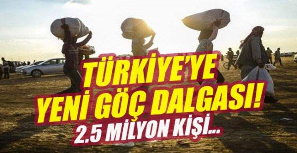 Türkiye'ye yeni göç dalgası! 2,5 milyon kişi.