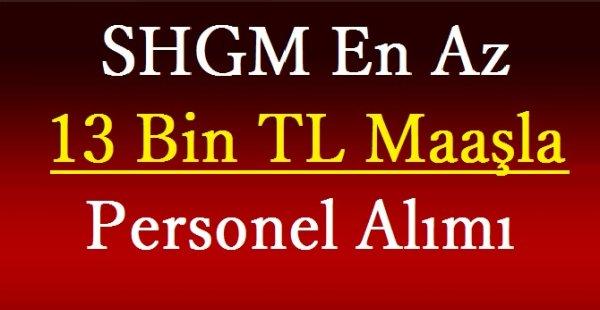 SHGM En Az 13 Bin TL Maaşla Personel Alımı