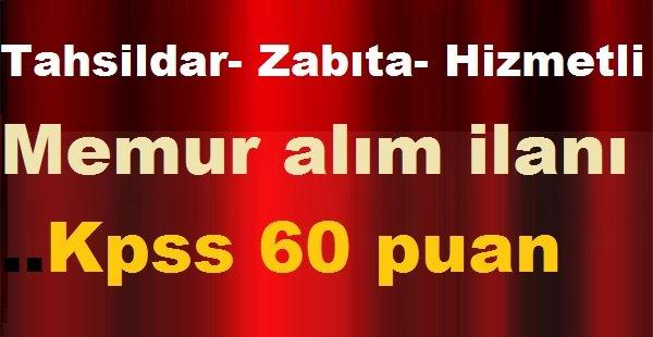 Tahsildar Zabıta  Hizmetli Memur alım ilanı kpss 60 puan