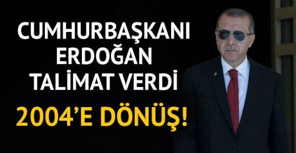 Erdoğan Kritik Talimatı Verdi 2004'e dönüş