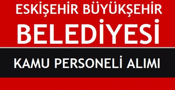Eskişehir Büyükşehir Belediyesi 40 personel alımı