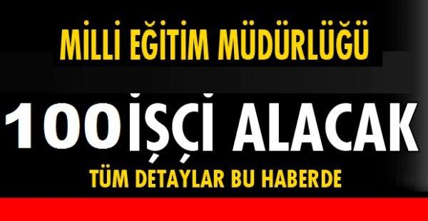 Kahta İlçe Milli Eğitim Müdürlüğü 100 İŞÇİ ALIM İLANI