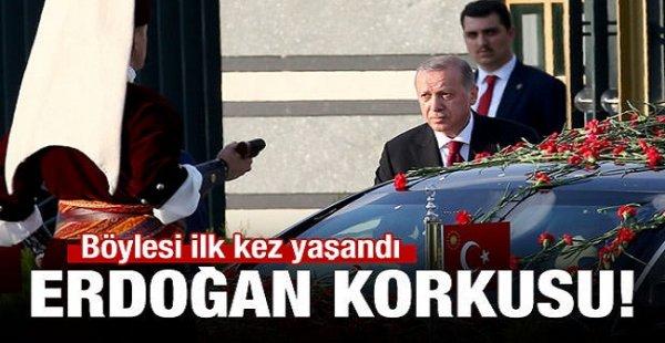 Böylesi İlk Kez Yaşandı! Erdoğan Korkusu