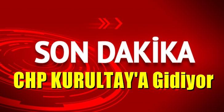 CHP Genel Merkezi'nden kurultaya ilişkin son dakika açıklaması yapıldı.