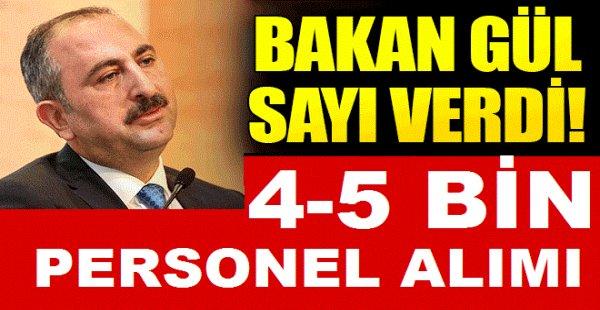 Adalet Bakanı: 4-5 Bin Yeni Personel Alacağız