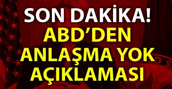 ABD'den Türkiye ile anlaşma açıklaması