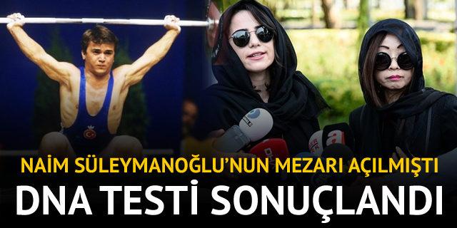 Mezarı açılan Naim Süleyanoğlu'nun DNA sonucu şaşırttı
