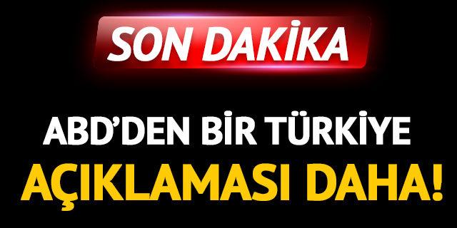 ABD'den bir Türkiye açıklaması daha