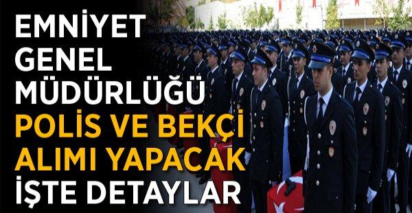 Emniyete 32 bin 500 Bekçi ve Polis Alınacak