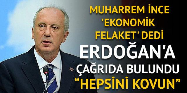 Muharrem İnce, Cumhurbaşkanı Erdoğan'a çağrıda bulundu