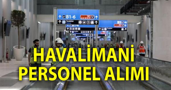 İstanbul Havalimanı 675 Personel Tekniker Güvenlik Alım ilanı