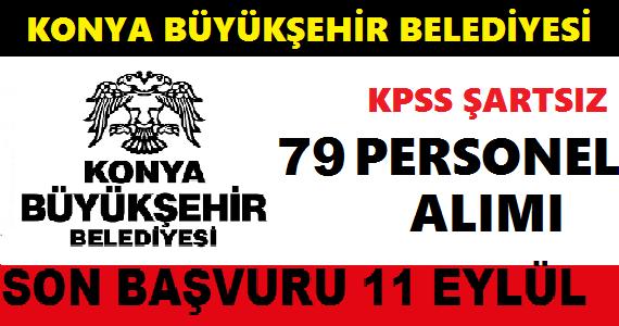 Konya Büyükşehir Belediye Başkanlığı daimi 79 sürekli işçi alımı (Eylül iş ilanları)