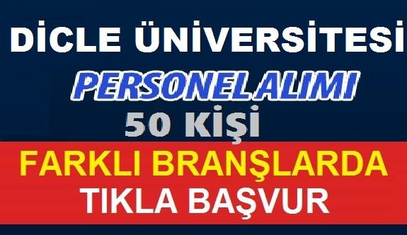 Dicle Üniversitesi 50 memur alıyor işte ilan