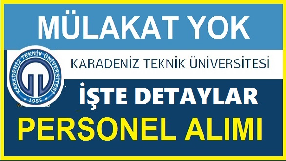 Karadeniz Teknik Üniversitesi Sözleşmeli Personel ALIYOR