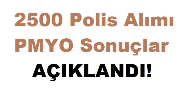 2500 Polis Alımı PMYO Sonuçları Açıklandı