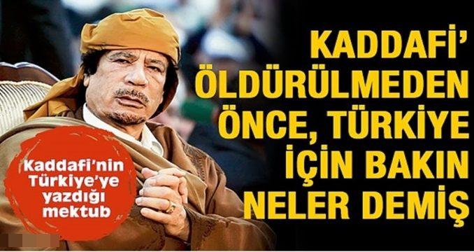Kaddafi öldürülmeden önce bakın Türkiye için ne demiş !