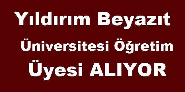 Yıldırım Beyazıt Üniversitesi Öğretim Üyesi ALIYOR