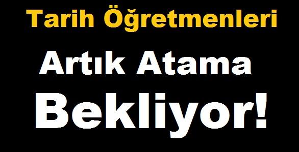 Tarih Öğretmenleri Artık Atama Bekliyor!