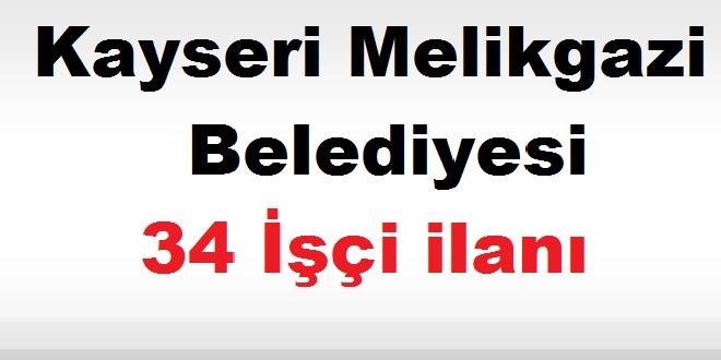 Kayseri Melikgazi Belediyesi 34 İşçi ilanı