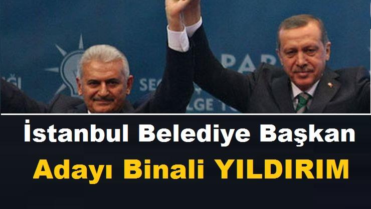 AK Parti'nin İstanbul Belediye Başkan Adayı Binali YILDIRIM