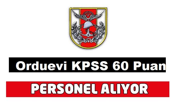Ordu Evleri KPSS 60 Puan Kamu Taşeron İşçi Alım İlanı