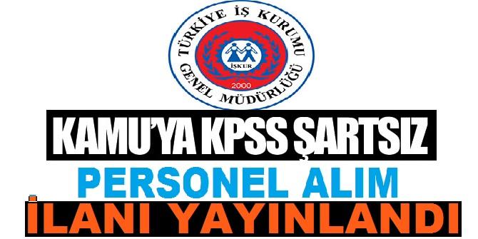 2 Farklı Kurum KPSS'siz Kamu Personeli Alım ilanları Yayınladı