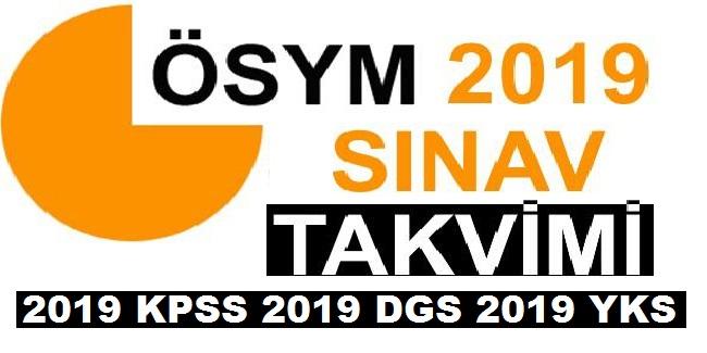 2019 Sınav takvimi 2019 KPSS 2019 YKS 2019 LGS 2019 DGS SINAV TARİHLERİ