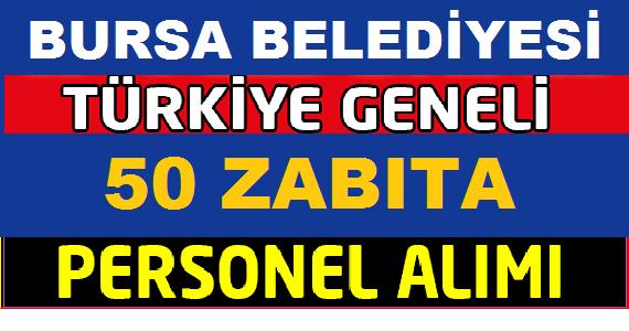 Bursa Büyükşehir Belediyesi 50 zabıta memuru alımı KPSS Sıralaması ile
