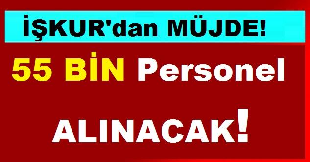 İŞKUR'dan Müjde! 55 BİN personel Alınacak!