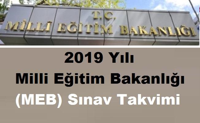 2019 Yılı Milli Eğitim Bakanlığı (MEB) Sınav Takvimi