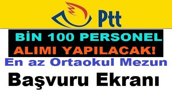 PTT 1100 Personel Alımı Başvuruları Başladı Mı?