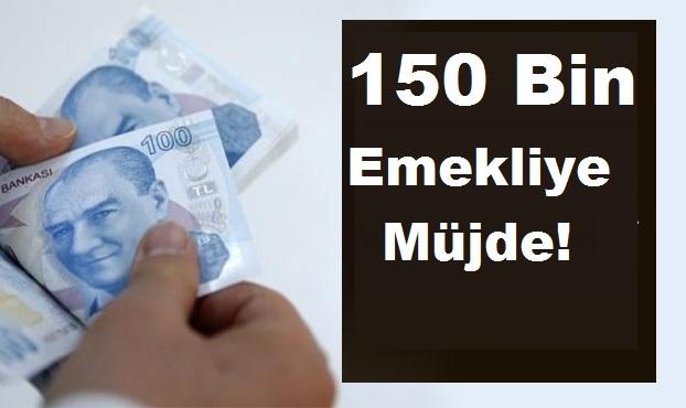 150 bin emekliye müjde!