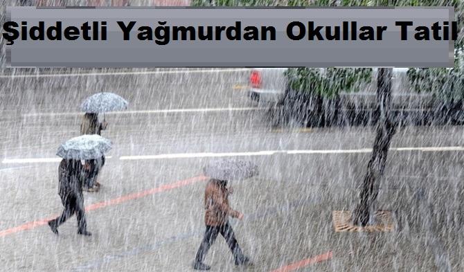 Sağanak Yağış Uyarısı Geldi Okullar Tatil Edildi