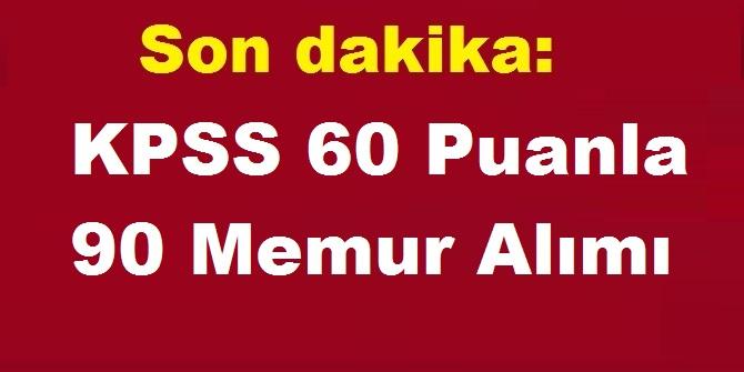 KPSS 60 Puanla 90 Memur Alımı Başvurusu Devam Ediyor