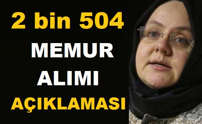 Aile, Çalışma Bakanından 2 Bin 504 Memur Alımı Açıklaması