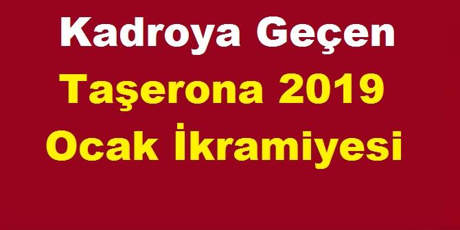 Kadroya Geçen Taşerona 2019 Ocak İkramiyesi